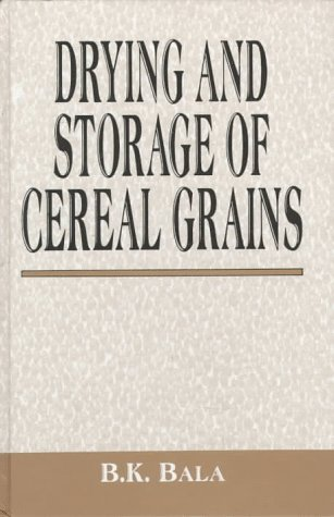 Drying and Storage of Cereal Grains: Bala, Bilash Kanti