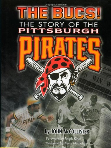 The Bucs!: The Story of the Pittsburgh: McCollister, John