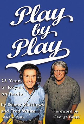Play by Play: 25 Years of Royals: Matthews, Denny; White,
