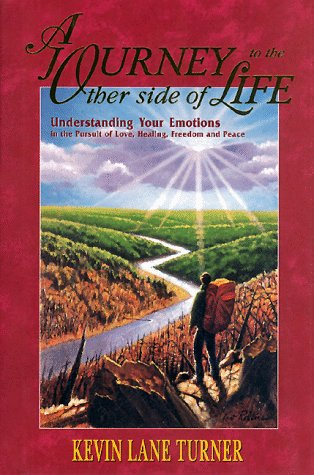 9781886122734: A Journey to the Other Side of Life: Understanding Your Emotions in the Pursuit of Love, Healing, Freedom and Peace