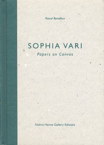 Sophia Vari : Papers on Canvas **Inscribed by Artist**: Pascal Bonafoux