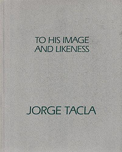 Jorge Tacla: To His Image and Likeness