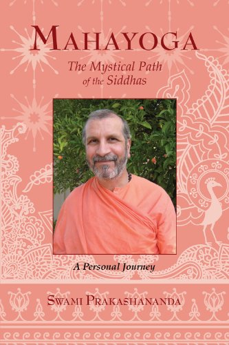 MAHAYOGA: The Mystical Path Of The Siddhas