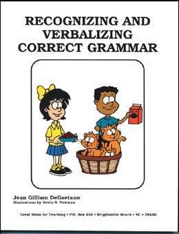Recognizing and verbalizing correct grammar: DeGaetano, Jean Gilliam