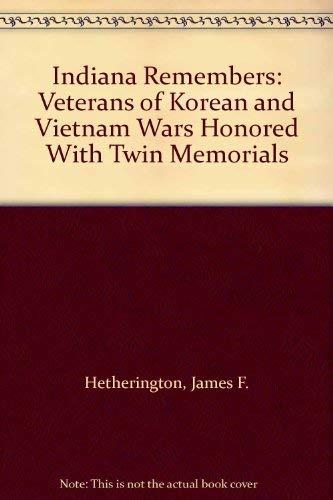 Indiana Remembers: Veterans of Korean and Vietnam: James F. Hetherington