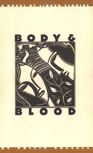 Body and Blood: A Novel of Linked Stories: Philip Russell