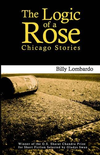 9781886157507: The Logic of a Rose: Chicago Stories