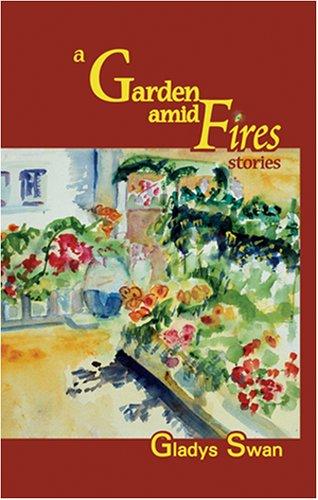 9781886157583: A Garden Amid Fires