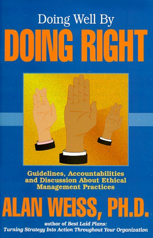 Doing Well By Doing Right (Professional Development Series): Weiss, Alan