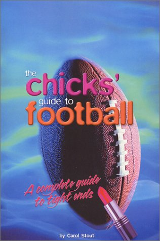 9781886161078: The Chicks' Guide to Football