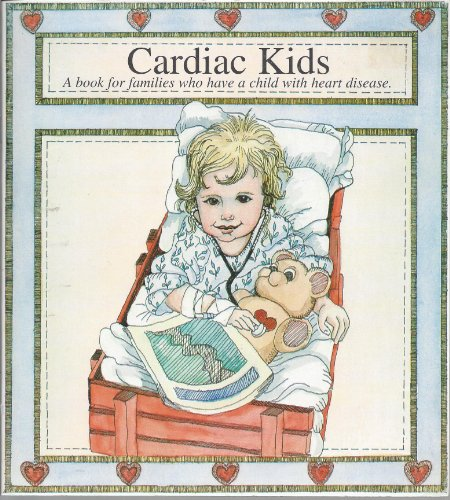 Cardiac Kids: A Book for Families Who Have a Child With Heart Disease: Elder, Vicci