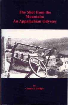 The Shot from the Mountain: An Appalachian Odyssey: Phillips, Claude S.