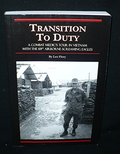 9781886167339: Transition to Duty, A Combat Medic's Tour in Vietnam with the 101st Airborne Screaming Eagles
