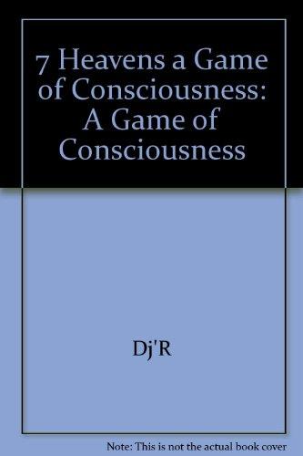 7 Heavens a Game of Consciousness: Dj'R; James, Dennis