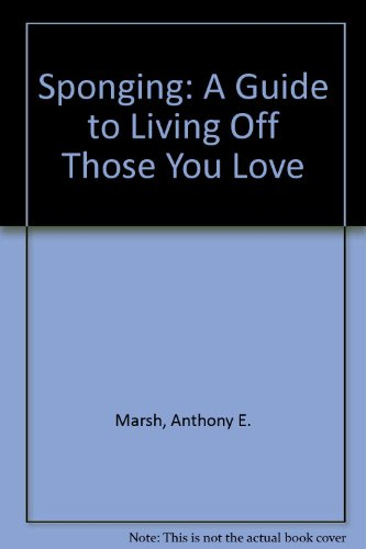 9781886186002: Sponging: A Guide to Living Off Those You Love