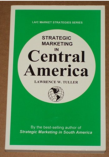 Strategic Marketing in Central America (Anthropological Field Studies.: Lawrence W. Tuller
