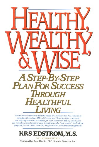 9781886198753: Healthy, Wealthy, & Wise : A Step-By-Step Plan for Success Through Healthful Living