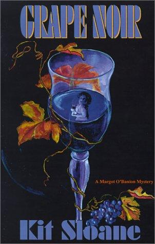 Grape Noir (Margot O'Banion Mysteries): Sloane, Kit