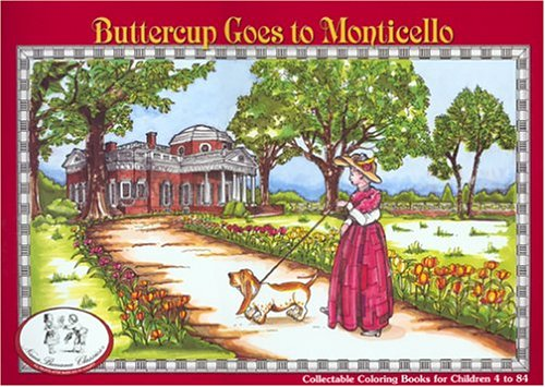 9781886201255: Buttercup Goes to Monticello (NanaBanana Classics)