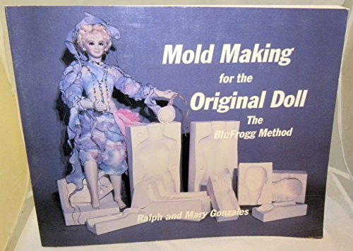 Mold Making for the Original Doll : Ralph; Gonzales, Mary
