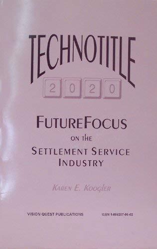 9781886207066: Technotitle 2020: FutureFocus on the Settlement Service Industry