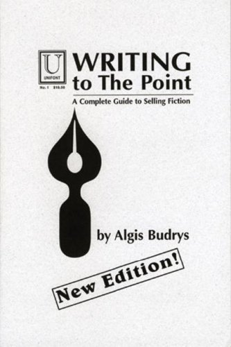 Writing to the Point: A Complete Guide: Budrys, Algis