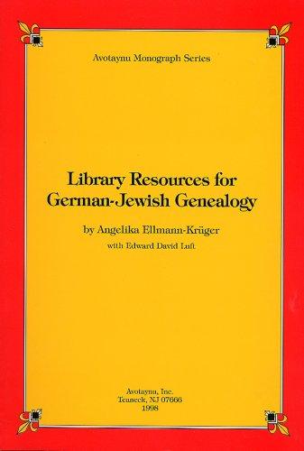 Library Resources for German-Jewish Genealogy (Avotaynu Monograph: Angelika G. Ellmann-Kruger,