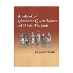 9781886223431: Handbook of Ashkenazic Given Names and Their Variants