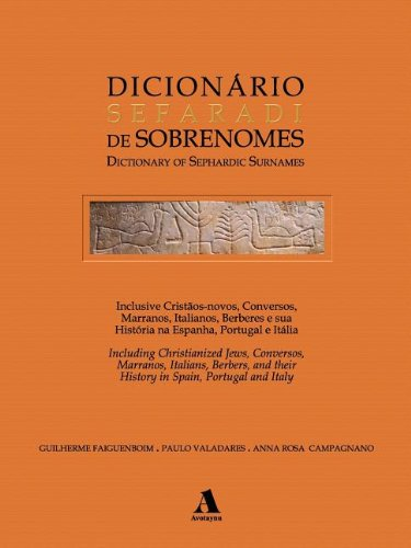 9781886223448: Dicionario Sefaradi De Sobrenomes / Dictionary of Sephardic Surnames: Inclusive Cristaos-novos, Conversos, Marranos, Italianos, Berberes e sua ... Italia / Including Christianized Jews, Conver