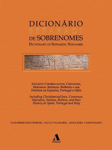 9781886223448: Dicionario Sefaradi De Sobrenomes / Dictionary of Sephardic Surnames: Inclusive Cristaos-novos, Conversos, Marranos, Italianos, Berberes e sua ... Jews, Conver (Portuguese Edition)