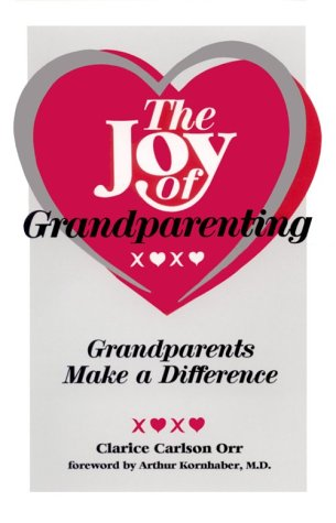 9781886225008: The Joy of Grandparenting: Grandparents Make a Difference