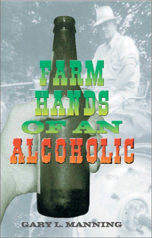 9781886225817: Farm Hands of an Alcoholic