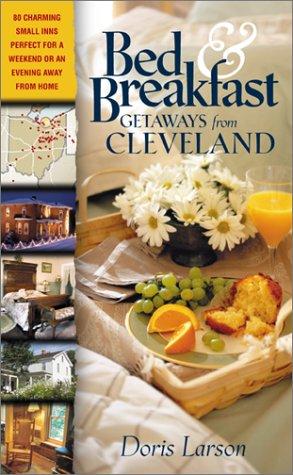 Bed & Breakfast Getaways from Cleveland: Larson, Doris