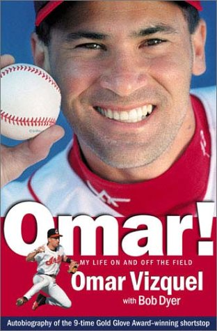 OMAR! My Life On and Off the Field: Vizquel, Omar (with Bob Dyer)