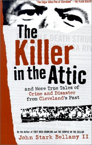 9781886228573: The Killer in the Attic: And More True Tales of Crime and Disaster from Cleveland's Past