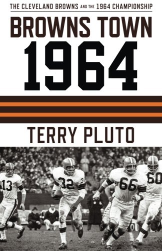 Browns Town 1964: Cleveland Browns and the 1964 Championship: Pluto, Terry
