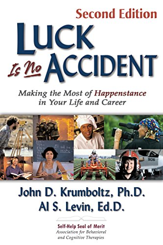 9781886230033: Luck Is No Accident: Making the Most of Happenstance in Your Life and Career