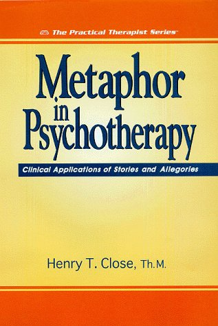 9781886230101: Metaphor in Psychotherapy: Clinical Applications of Stories and Allegories (Practical Therapist Series)