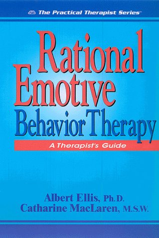 Rational Emotive Behavior Therapy: A Therapist's Guide (Practical Therapist): Ellis, Albert; ...