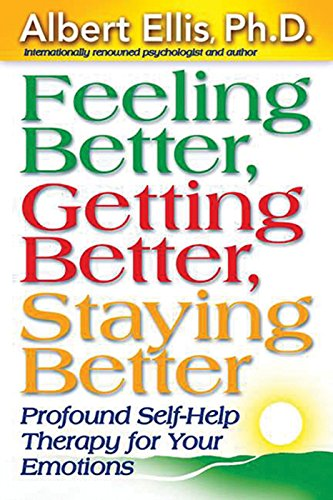 9781886230354: Feeling Better, Getting Better, Staying Better: Profound Self-Help Therapy for Your Emotions (Mental Health)