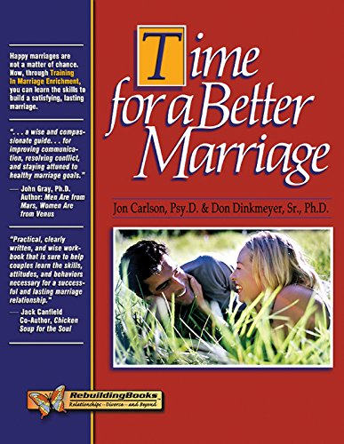 9781886230460: Time for a Better Marriage: Training in Marriage Enrichment (Rebuilding Books)