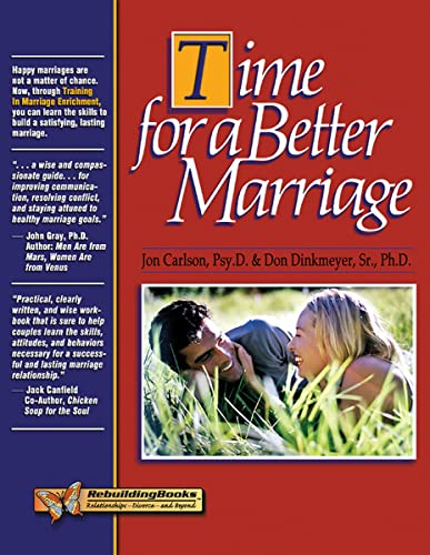 Time for a Better Marriage: Training in Marriage Enrichment (Rebuilding Books): Jon Carlson