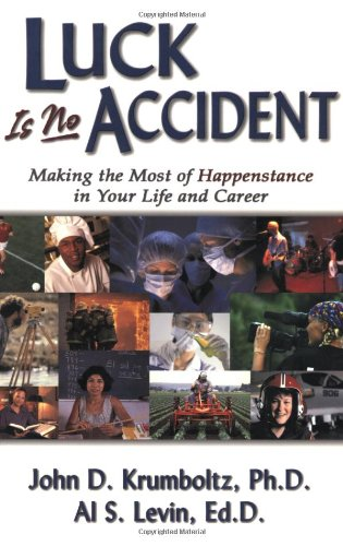 9781886230538: Luck is No Accident: Making the Most of Happenstance in Your Life and Career