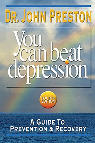 9781886230606: You Can Beat Depression: A Guide To Prevention & Recovery, Fourth Edition