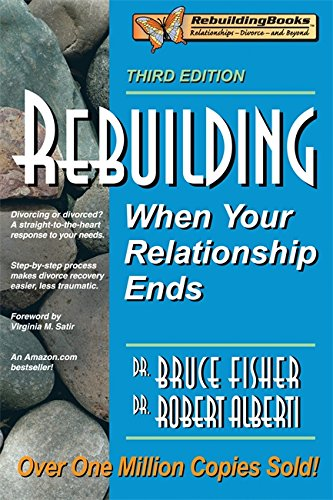 9781886230699: Rebuilding, 3rd Edition: When Your Relationship Ends (Rebuilding Books; For Divorce and Beyond)