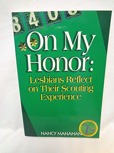 On My Honor: Lesbians Reflect on Their Scouting Experience: Nancy Manahan