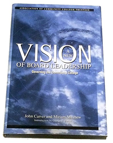 9781886237018: A New Vision of Board Leadership: Governing the Community College