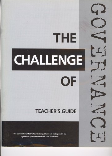 The Challenge of Governance ~ Teacher's Guide (W. M. Keck Foundation Series, The Challenge of ...