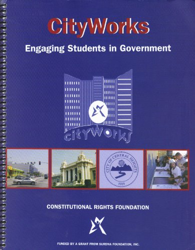 9781886253285: CityWorks: Engaging Students in Government (Constitutional Rights Foundation)