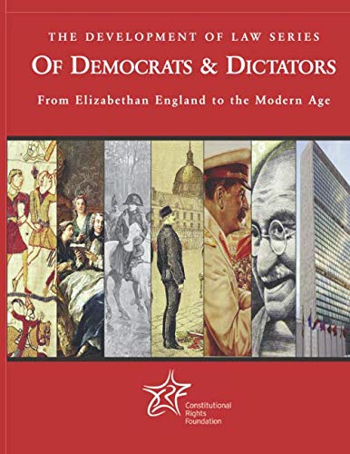 Of Democrats & Tyrants: The Development of Law; From Elizabethan England to the Modern Age